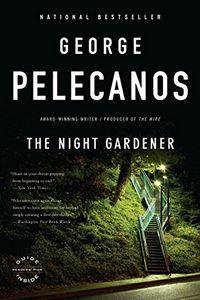 The Night Gardener by George P. Pelecanos