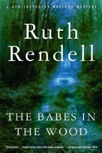 The Babes in the Woods by Ruth Rendell