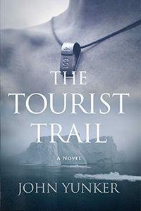 The Tourist Trail by John Yunker