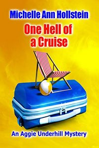 One Hell of a Cruise by Michelle Ann Hollstein