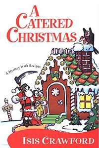 A Catered Christmas by Isis Crawford