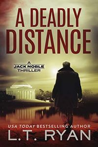 A Deadly Distance by L. T. Ryan