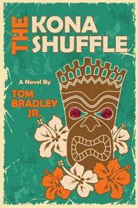 The Kona Shuffle by Tom Bradley Jr.