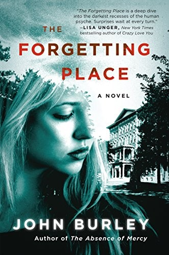 The Forgetting Place by John Burley
