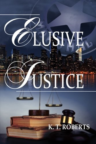 Elusive Justice by K. T. Roberts