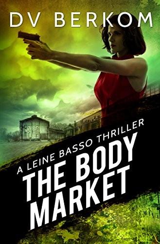 The Body Market by D. V. Berkom