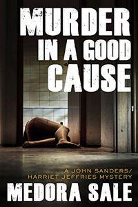 Murder in a Good Cause by Medora Sale
