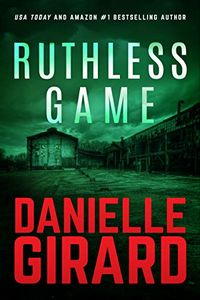 Ruthless Game by Danielle Girard