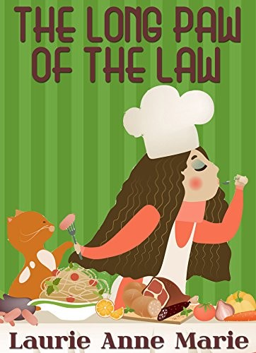 The Long Paw of the Law by Laurie Anne Marie
