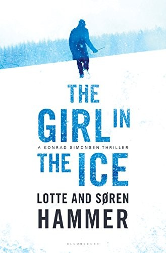 The Girl in the Ice by Lotte and Soren Hammer