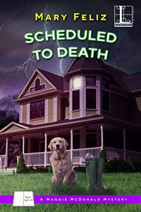 Scheduled to Death by Mary Feliz