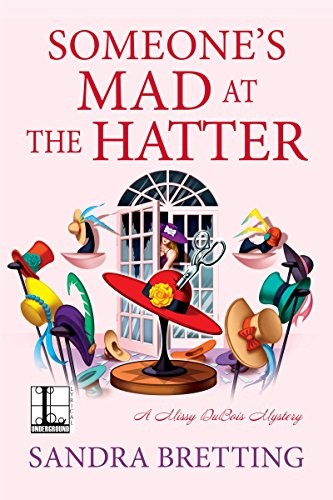 Someone's Mad at the Hatter by Sandra Bretting