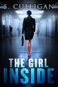 The Girl Inside by S. Culligan