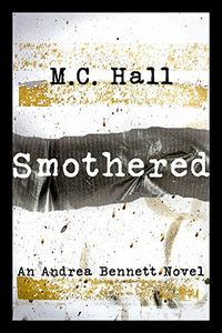 Smothered by M. C. Hall