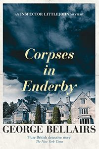 Corpses in Enderby by George Bellairs