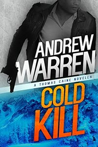 Cold Kill by Andrew Warren