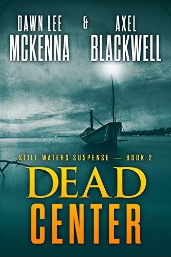 Dead Center by Dawn Lee McKenna & Axel Blackwell