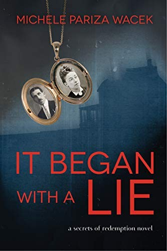 It Began With a Lie by Michele Pariza Wacek