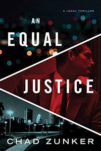 An Equal Justice by Chad Zunker