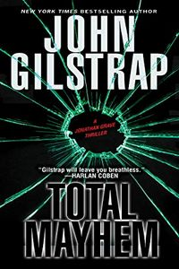 Total Mayhem by John Gilstrap