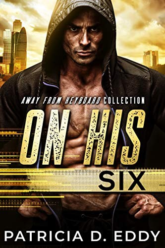 On His Six by Patricia Eddy