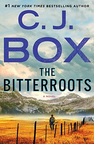 The Bitterroots by C. J. Box