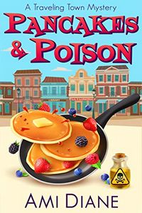 Pancakes and Poison by Ami Diane