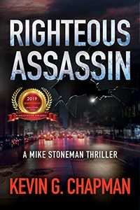 Righteous Assassin by Kevin Chapman
