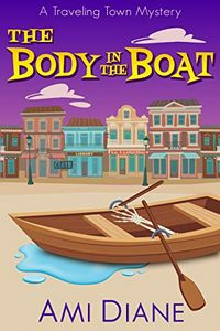 The Body in the Boat by Ami Diane