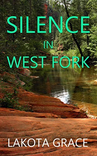 Silence in West Fork by Lakota Grace