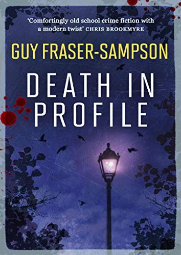 Death in Profile by Guy Fraser-Sampson