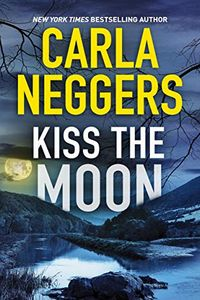 Kiss the Moon by Carla Neggers