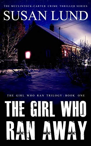 The Girl Who Ran Away by Susan Lund