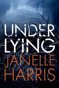 Under Lying by Janelle Harris