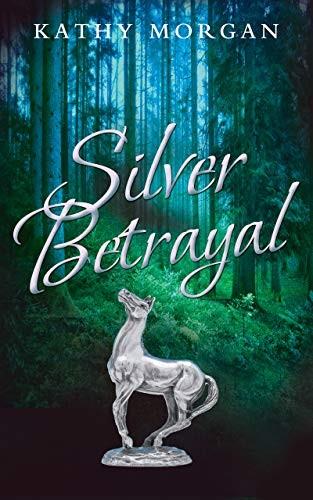 Silver Betrayal by Kathy Morgan