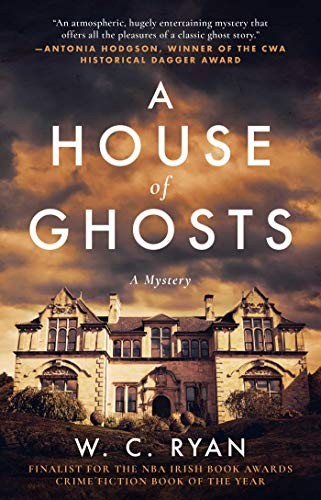A House of Ghosts by W. C. Ryan