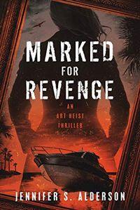 Marked for Revenge by Jennifer S. Alderson
