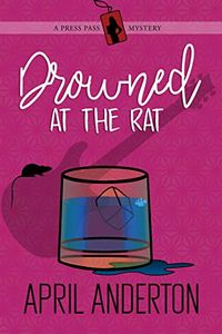 Drowned at the Rat by April Anderton
