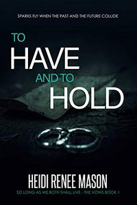 To Have and To Hold by Heidi Renee Mason