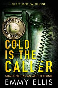 Cold is the Caller by Emmy Ellis