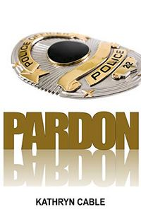 Pardon by Kathryn Cable