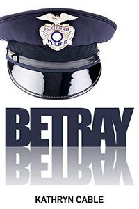 Betray by Kathryn Cable