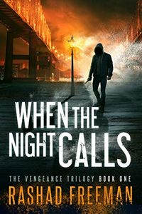 When the Night Calls by Rashad Freeman