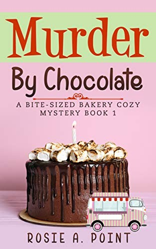 Murder by Chocolate by Rosie A. Point