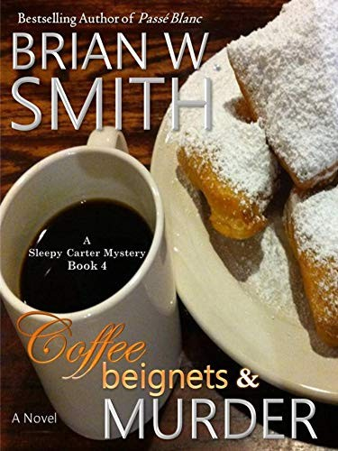 Coffee, Beignets & Murder by Brian W. Smith