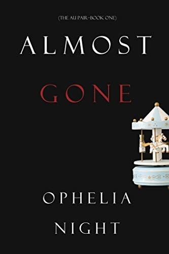 Almost Gone by Ophelia Night