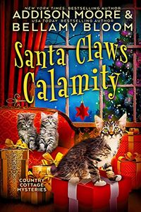 Santa Claws Calamity by Addison Moore and Bellamy Bloom
