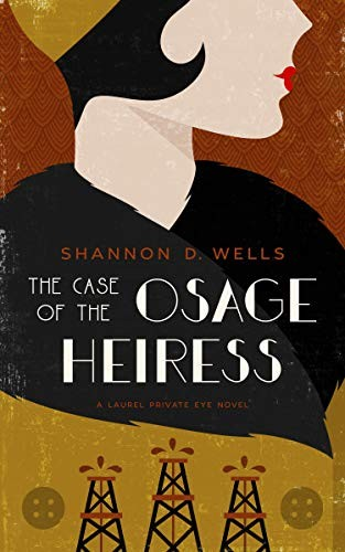 The Case of the Osage Heiress by Shannon D. Wells