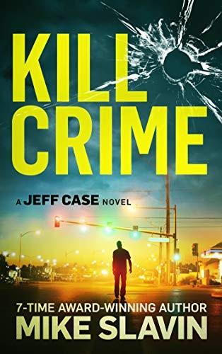 Kill Crime by Mike Slavin