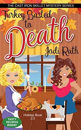 Turkey Basted to Death by Jodi Rath